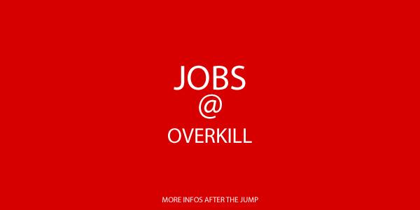 Jobs @ Overkill