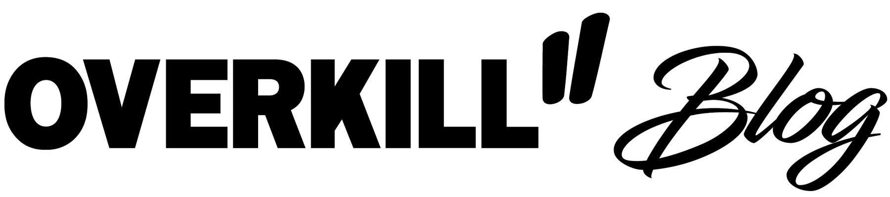OVERKILL Blog